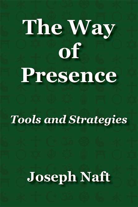 The Way of Presence: Tools & Strategies